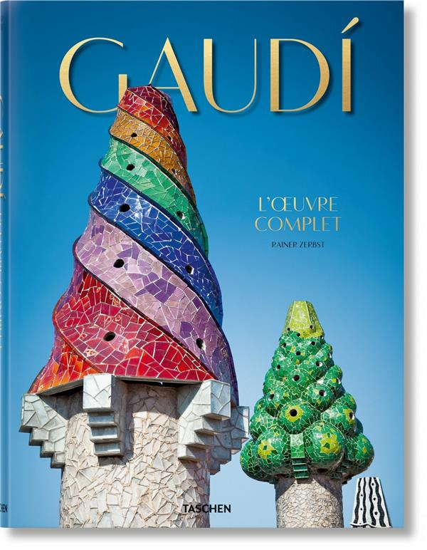 Gaudí ; l'oeuvre complet