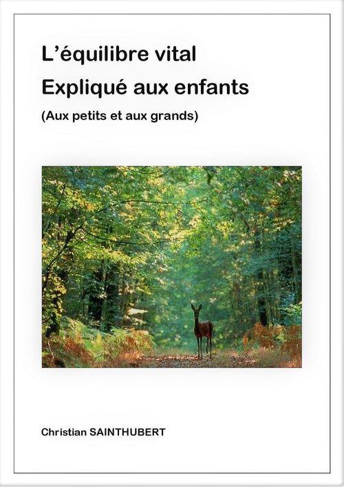 Vente EBooks : L'Équilibre vital expliqué aux enfants  - Christian SAINTHUBERT