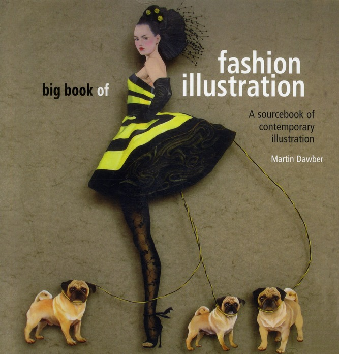 Big book of fashion illustration ; a sourcebook of contemporary illustration