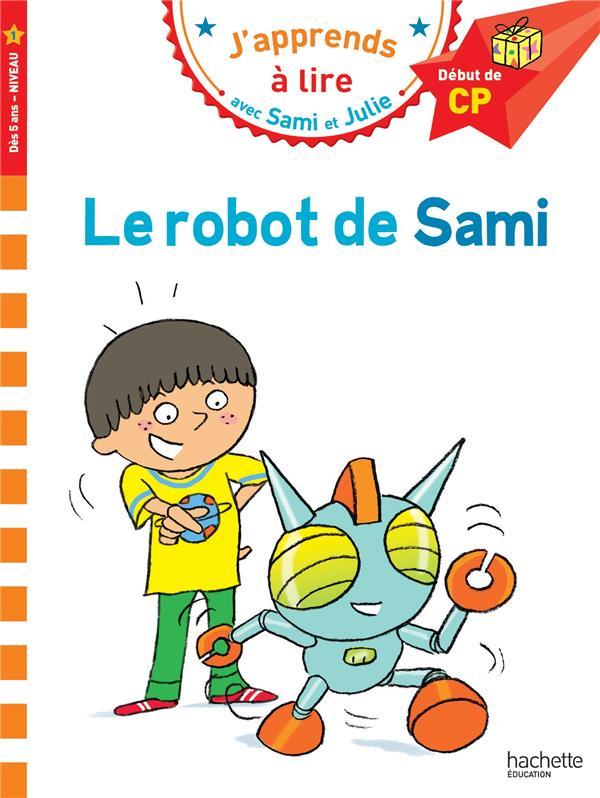J'apprends à lire avec Sami et Julie ; le robot de Sami