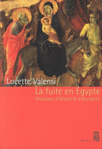 La Fuite En Egypte ; Histoires D'Orient Et D'Occident