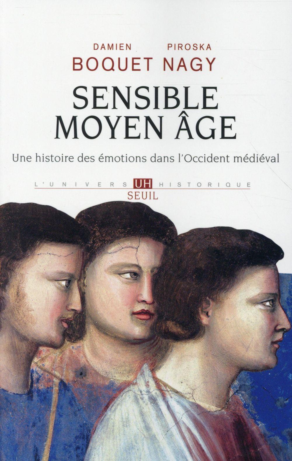 Sensible Moyen Âge ; une histoire des émotions dans l'Occident médiéval