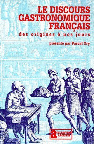 Le discours gastronomique français des origines à nos jours