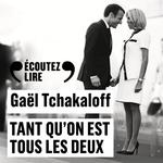 Vente AudioBook : Tant qu'on est tous les deux  - Gaël Tchakaloff