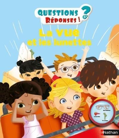 QUESTIONS REPONSES 5+ ; la vue et les lunettes