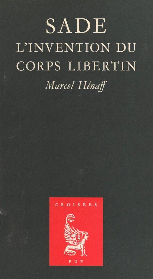 sade l'invention du corps libertin