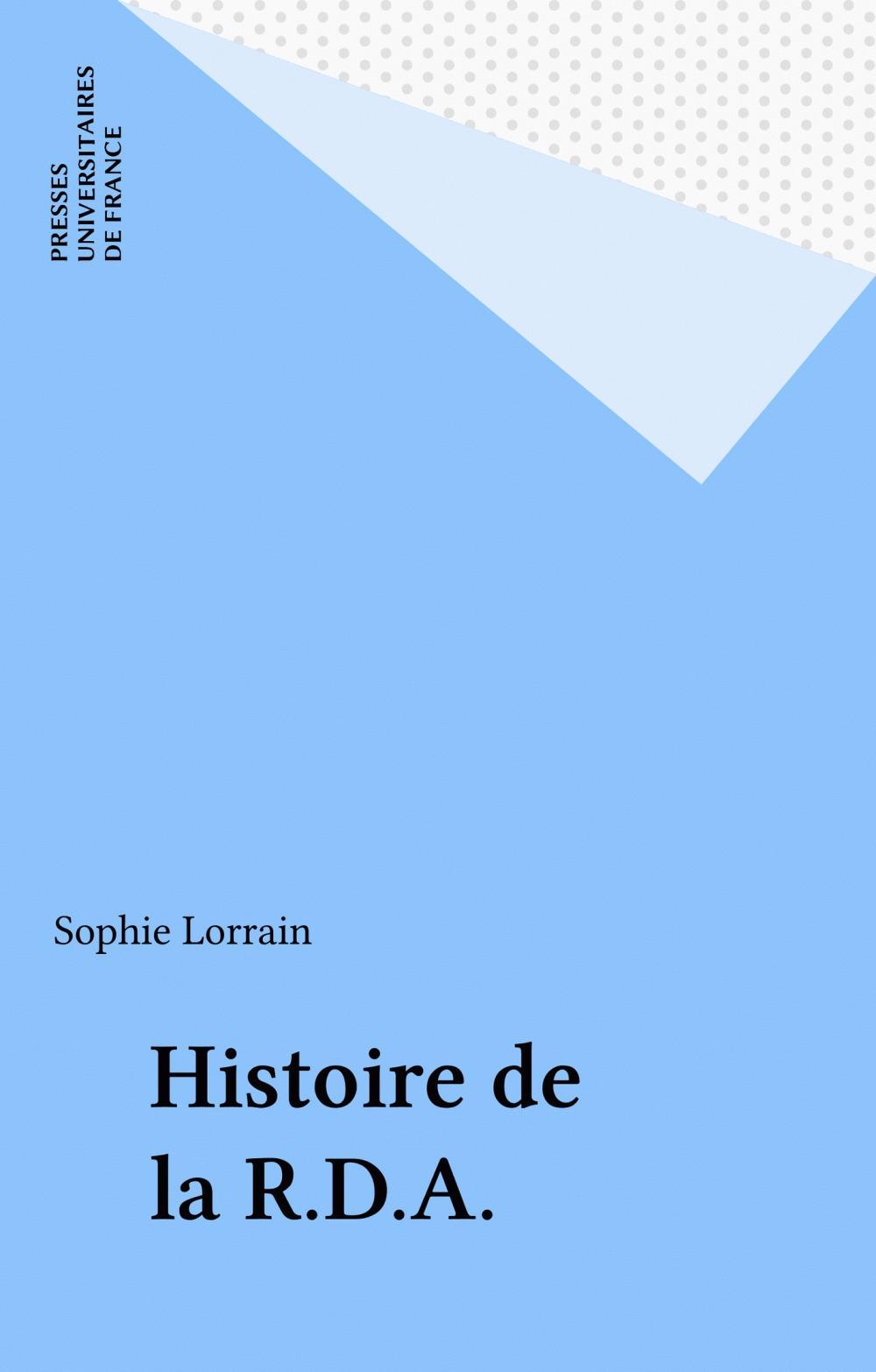 Histoire de la R.D.A.  - Sophie Lorrain