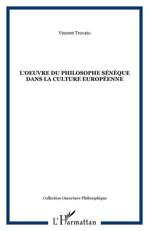 L'oeuvre du philosophe seneque dans la culture europeenne