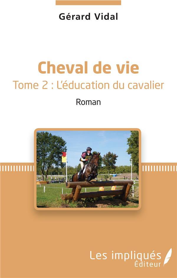 Cheval de vie t.2 ; l'éducation du cavalier