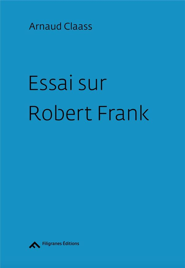 Essai sur Robert Frank