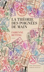 La théorie des poignées de main  - Fabienne BETTING - Fabienne Betting