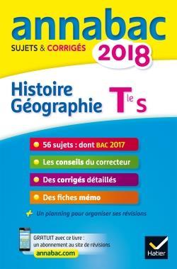 ANNABAC SUJETS & CORRIGES ; histoire-geographie ; terminale S (édition 2018)