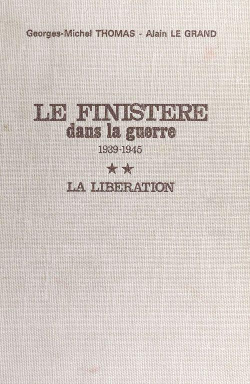 Le Finistère dans la guerre, 1939-1945 (2) : La Libération