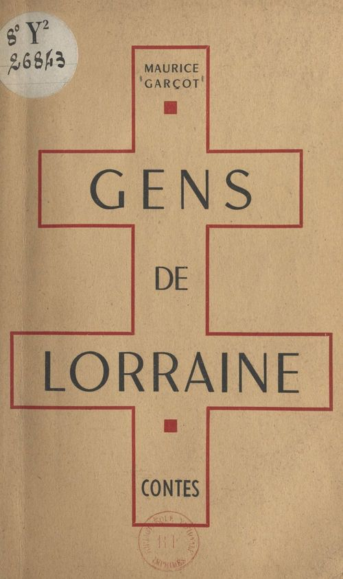 Gens de Lorraine  - Maurice Garçot