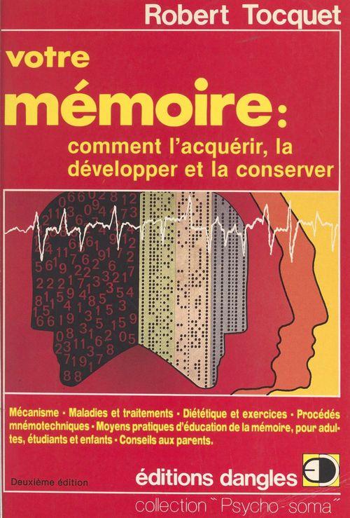 Vente Livre Numérique : Votre mémoire : comment l'acquérir, la développer et la conserver
