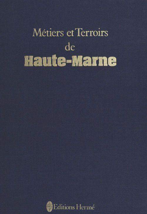 Métiers et terroirs de Haute-Marne