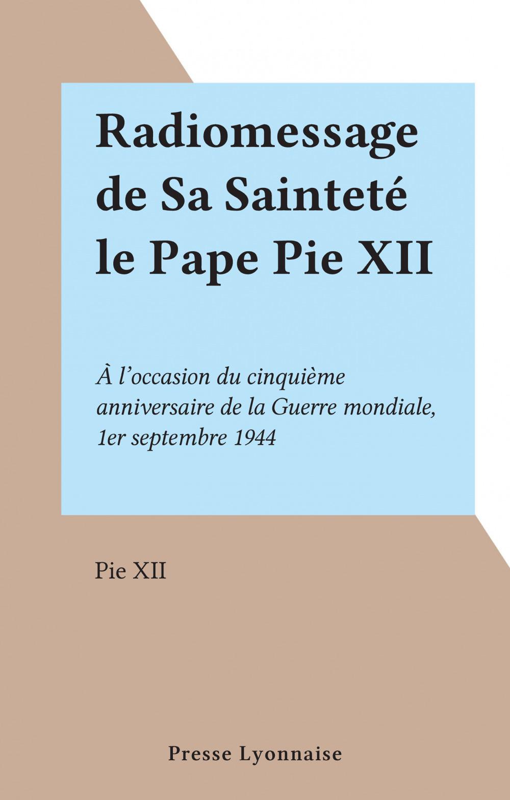 Radiomessage de Sa Sainteté le Pape Pie XII
