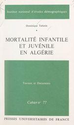 Vente Livre Numérique : Mortalité infantile et juvénile en Algérie  - Dominique Tabutin