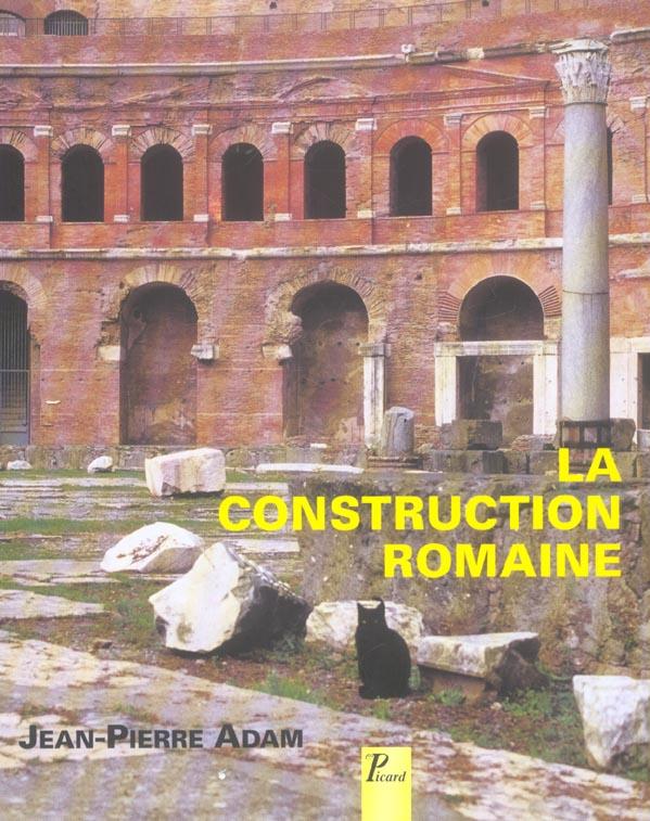 La construction romaine, materiaux et techniques (4e édition)
