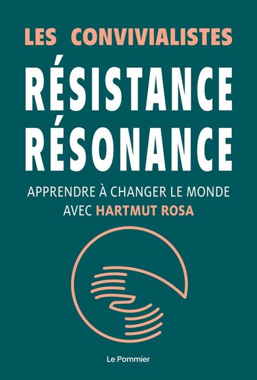 résistance, résonance ; changer le monde avec Harmut Rosa