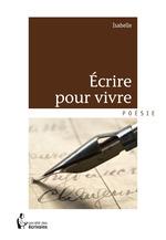 Vente EBooks : Écrire pour vivre  - Isabelle