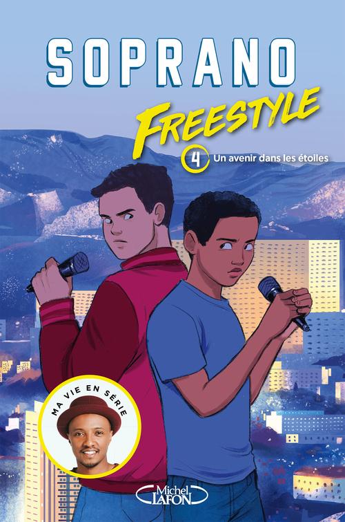 Freestyle T.4 ; un avenir dans les étoiles