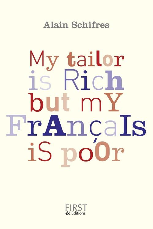 My tailor is rich but my français is poor  - Alain Schifres