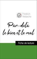 Vente Livre Numérique : Analyse de l'oeuvre : Par-delà le bien et le mal (résumé et fiche de lecture plébiscités par les enseignants sur fichedelecture.  - Friedrich Nietzsche