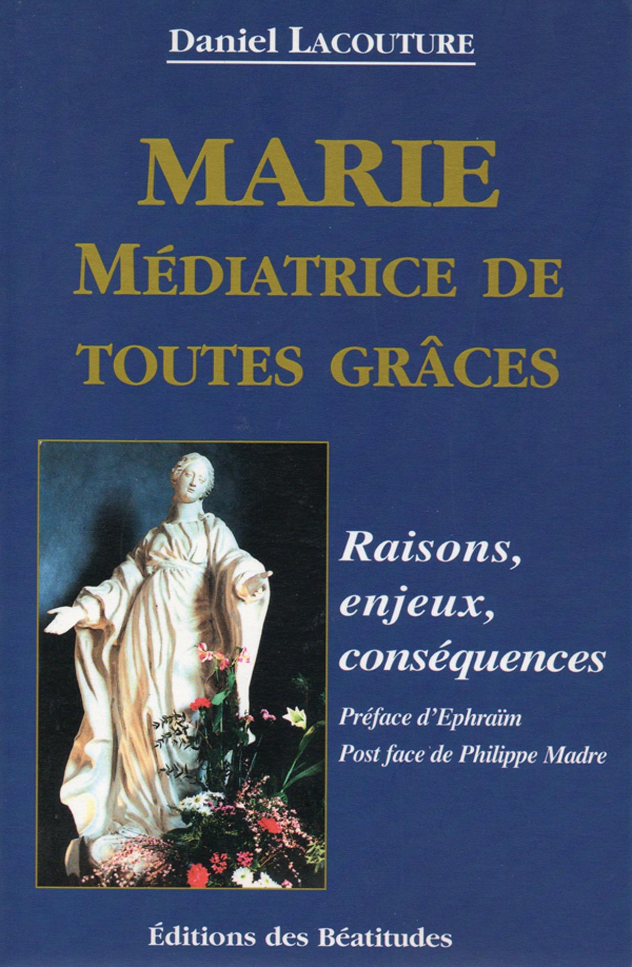 Marie Médiatrice de toutes grâces  - Daniel Lacouture