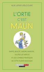 Vente Livre Numérique : L'ortie c'est malin  - Alix Lefief-Delcourt