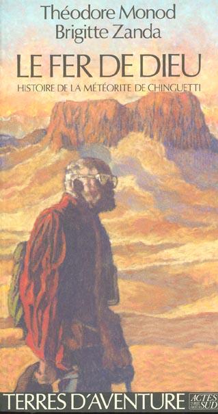 Le Fer De Dieu ; Histoire De La Meteorite De Chinguetti