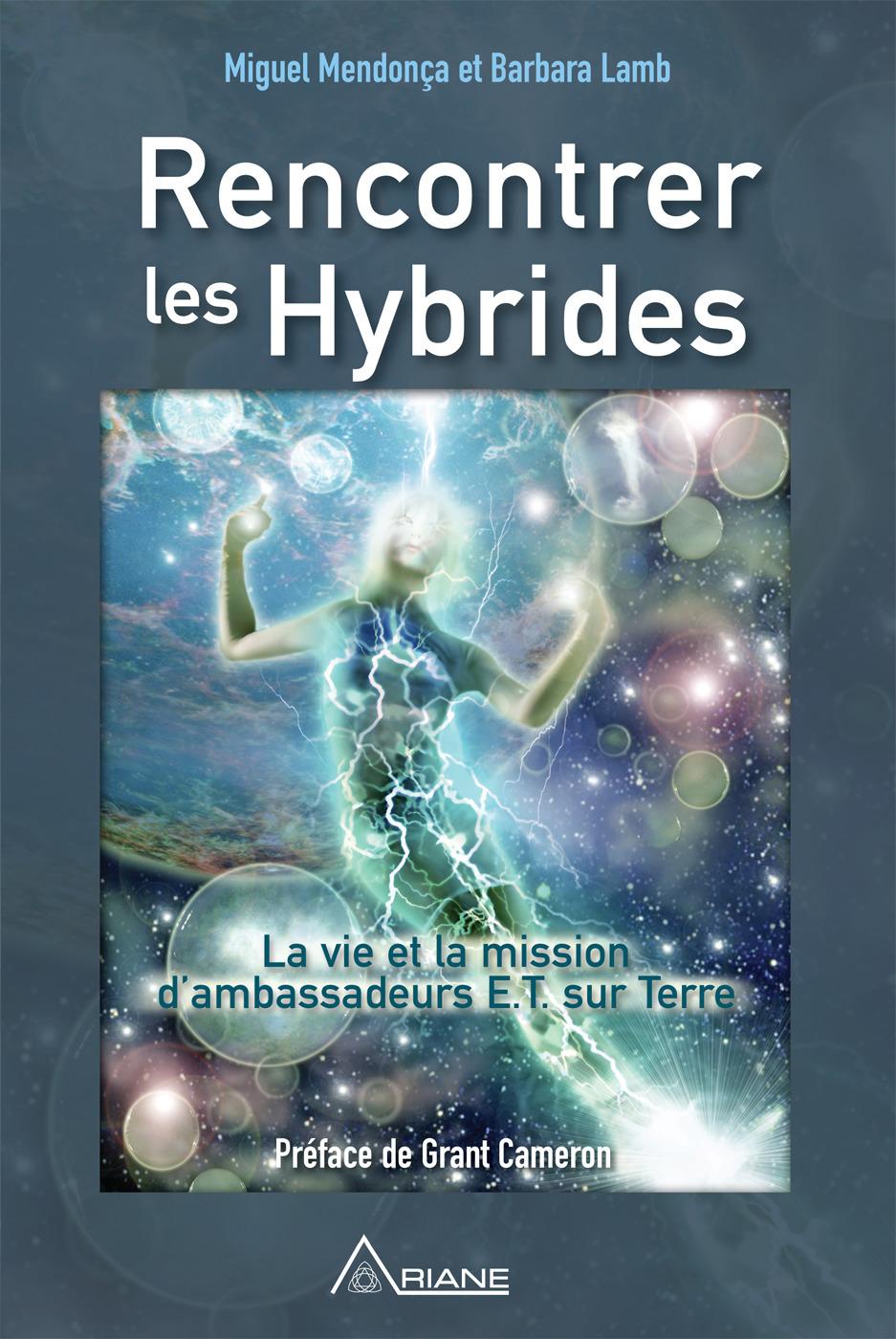 Rencontrer les hybrides ; la vie et la mission d'ambassadeurs E.T. sur terre