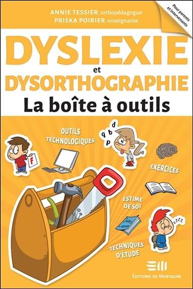Dyslexie et dysorthographie ; la boîte à outils