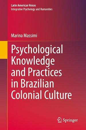 Psychological Knowledge and Practices in Brazilian Colonial Culture