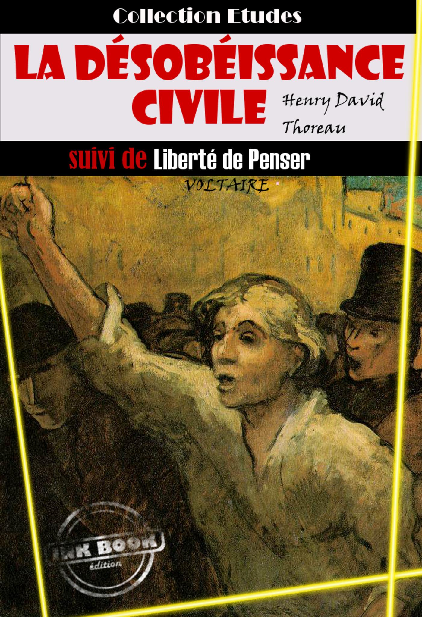 La désobéissance civile suivie de Liberté de penser (par Voltaire)