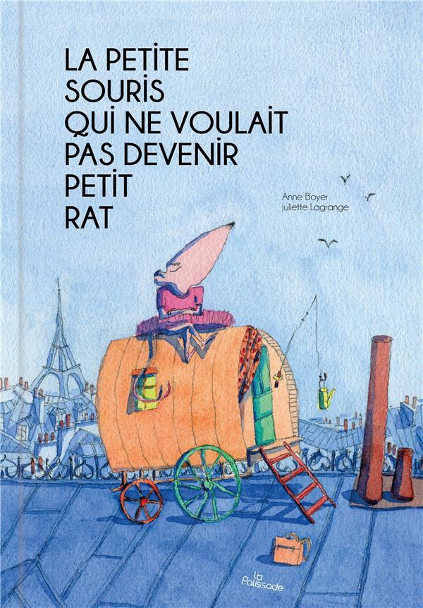 La petite souris qui ne voulait pas devenir petit rat