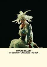 Future beauty ; 30 years of japanese fashion