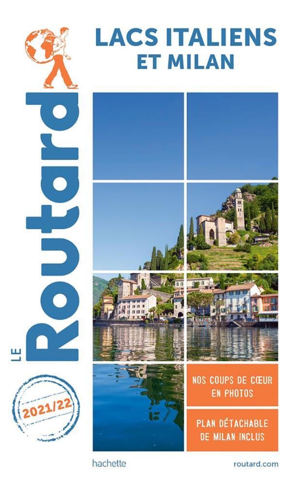 Guide du Routard ; lacs italiens et Milan (édition 2021/2022)