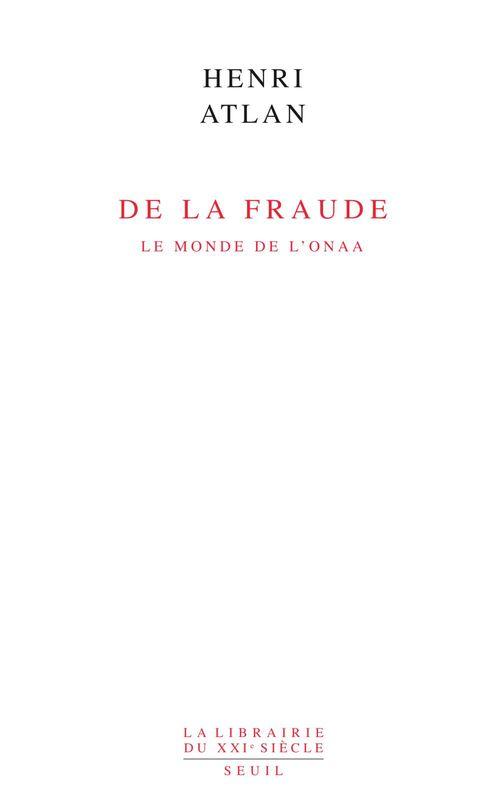 Vente EBooks : De la fraude ; le monde de l'Onaa  - Henri ATLAN