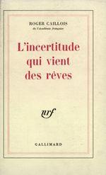 Vente Livre Numérique : L'Incertitude qui vient des rêves  - Roger Caillois