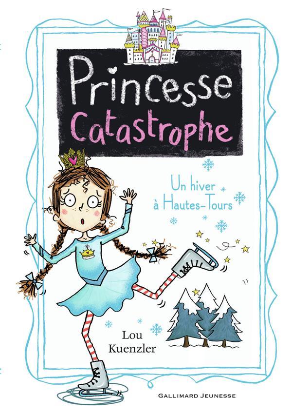 Princesse catastrophe T.4 ; un hiver à Hautes-Tours