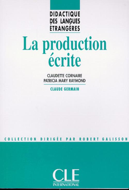 La production écrite - Didactique des langues étrangères - Ebook