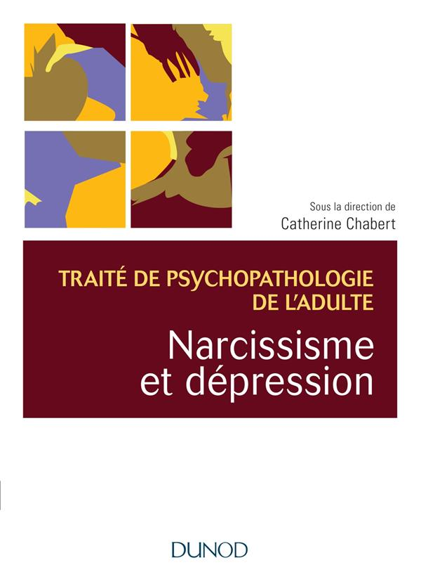 Traite De Psychopathologie De L'Adulte ; Narcissisme Et Depression ; Traite De Psychopathologie