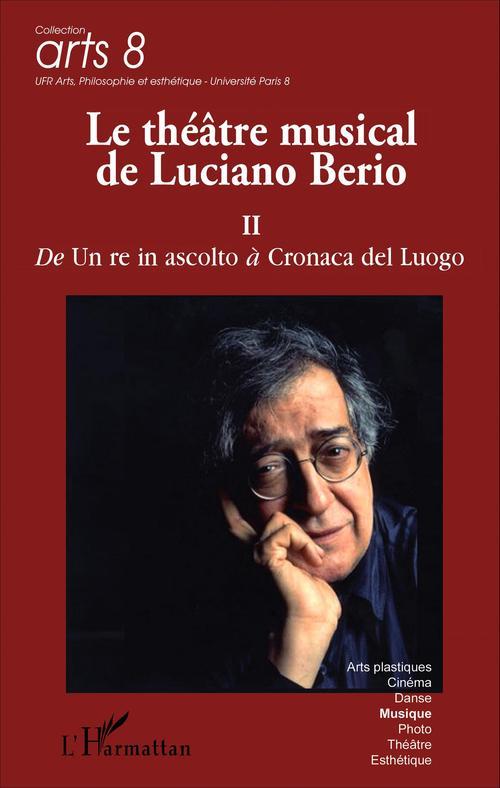 Le théâtre musical de Luciano Berio (Tome II)