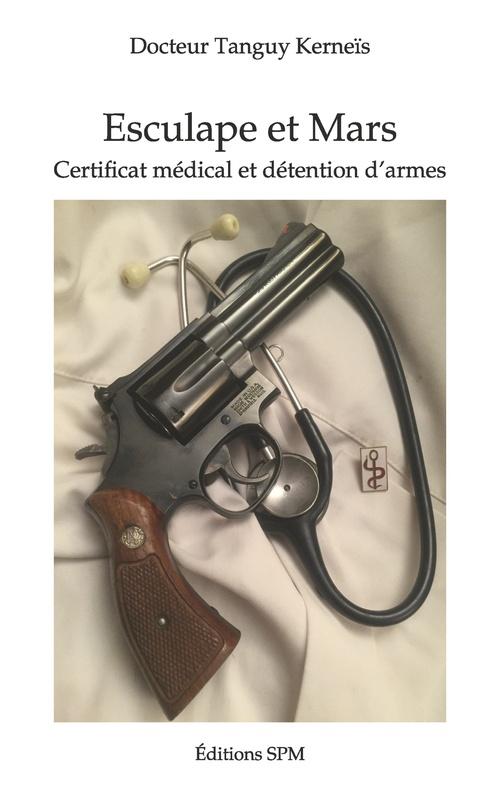 Esculape et Mars ; certificat médical et détention d'armes