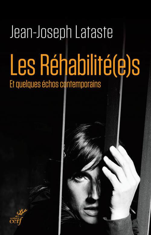 Les réhabilité(e)s  - Jean-joseph Lataste