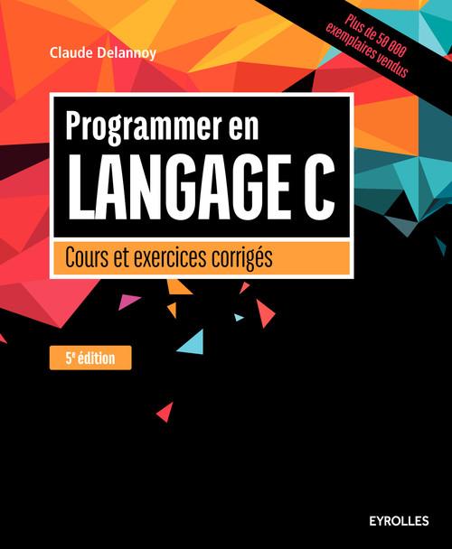 Programmer en langage C (5e édition)