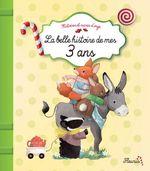 Vente EBooks : La belle histoire de mes 3 ans  - Claire Bertholet
