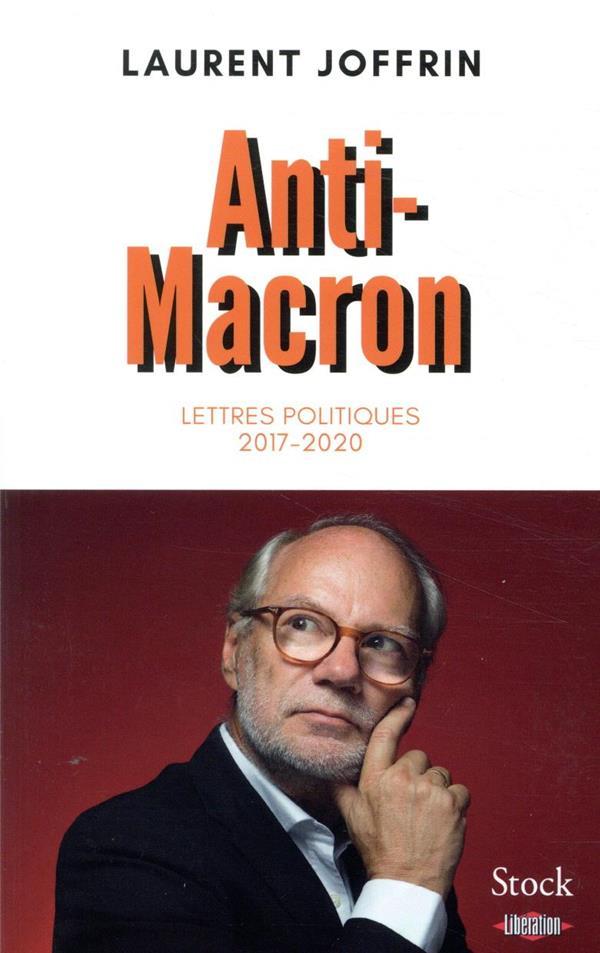 Anti-Macron ; lettres politiques 2017-2020