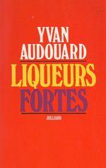 Vente EBooks : Liqueurs fortes  - Yvan Audouard